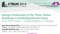 CTBUH 2014 Shanghai Conference Design Challenges Design Challenges of the 3 Tallest Buildings in North South China Vincent Tse & Herbert Lam