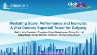 CTBUH 2015 New York Conference Mediating Scale, Performance and Iconicity A 21st Century Supertall Tower for Guiyang Kai Li & Colin Koop