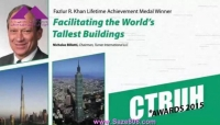 CTBUH 14th Annual Awards Nicholas E. Billotti Facilitating the World's Tallest Buildings